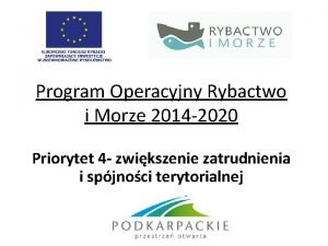 Program Operacyjny Rybactwo i Morze 2014 2020 Priorytet