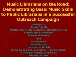 Music Librarians on the Road Demonstrating Basic Music
