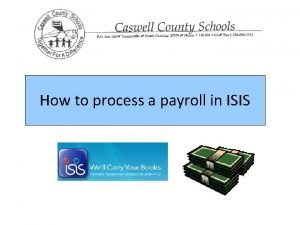 How to process a payroll in ISIS Step