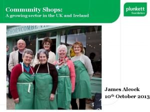 Community Shops A growing sector in the UK
