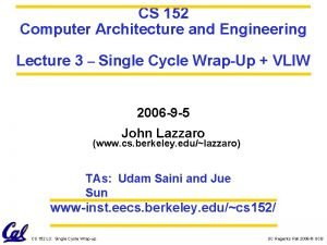 CS 152 Computer Architecture and Engineering Lecture 3