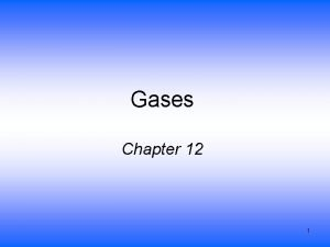 Gases Chapter 12 1 Properties of Gases Expand