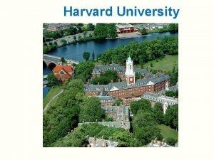 Harvard University Harvard Universitys mottoTruth Harvard University one