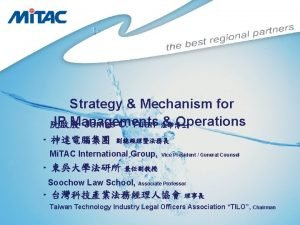 Strategy Mechanism for IP Managements Operations James C