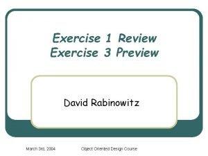Exercise 1 Review Exercise 3 Preview David Rabinowitz