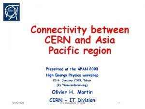 Connectivity between CERN and Asia Pacific region Presented
