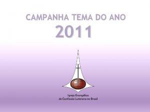 CAMPANHA TEMA DO ANO 2011 TEMA Paz na