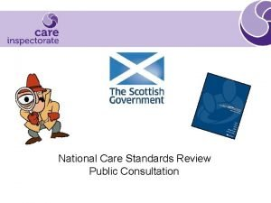National Care Standards Review Public Consultation National Care