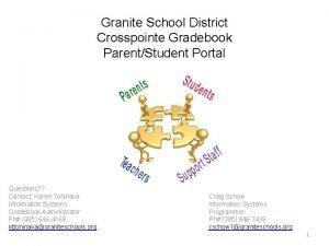 Granite School District Crosspointe Gradebook ParentStudent Portal Questions