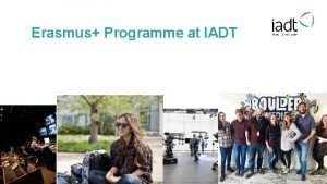 Erasmus Programme at IADT About Erasmus EUs flagship
