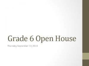 Grade 6 Open House Thursday September 12 2013