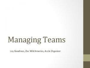 Managing Teams Izzy Goodman Our Wild America Arctic