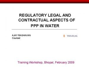 REGULATORY LEGAL AND CONTRACTUAL ASPECTS OF PPP IN