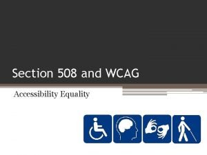 Section 508 and WCAG Accessibility Equality Section 508