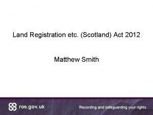 Land Registration etc Scotland Act 2012 Matthew Smith