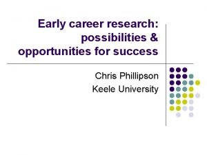 Early career research possibilities opportunities for success Chris