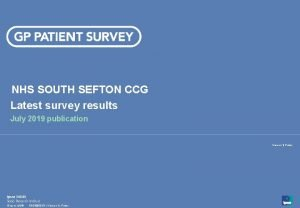 NHS SOUTH SEFTON CCG Latest survey results July