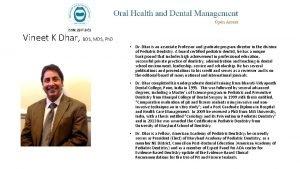 Vineet K Dhar BDS MDS Ph D Dr