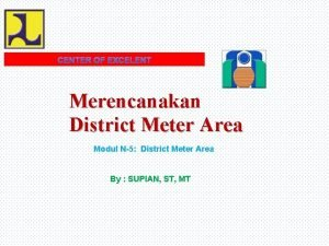 Merencanakan District Meter Area Modul N5 District Meter