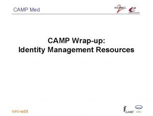 CAMP Med CAMP Wrapup Identity Management Resources CAMP