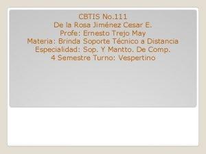 CBTIS No 111 De la Rosa Jimnez Cesar
