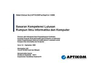 Materi Diskusi No 2APTIKOMPusSepKm12009 Sasaran Kompetensi Lulusan Rumpun