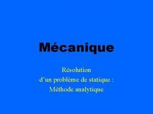 Mcanique Rsolution dun problme de statique Mthode analytique