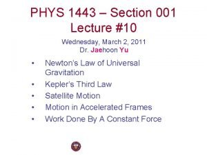 PHYS 1443 Section 001 Lecture 10 Wednesday March