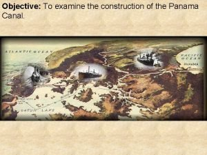 Objective To examine the construction of the Panama