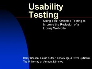 Usability Testing Using TaskOriented Testing to Improve the