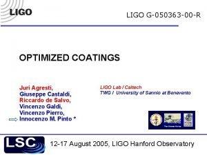 LIGO G050363 00 R OPTIMIZED COATINGS Juri Agresti