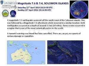Magnitude 7 6 7 4 SOLOMON ISLANDS Saturday
