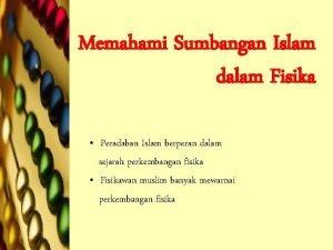 Memahami Sumbangan Islam dalam Fisika Peradaban Islam berperan