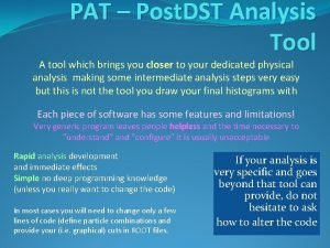 PAT Post DST Analysis Tool A tool which