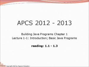APCS 2012 2013 Building Java Programs Chapter 1