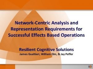 NetworkCentric Analysis and Representation Requirements for Successful Effects