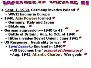 3 Sept 1 1939 Germany invades Poland WWII