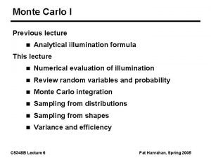 Monte Carlo I Previous lecture n Analytical illumination