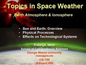 Topics in Space Weather Earth Atmosphere Ionosphere Sun