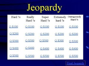 Jeopardy Extremely Outrageously Hard s hard s Really