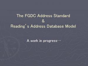 The FGDC Address Standard Readings Address Database Model