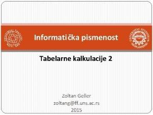 Informatika pismenost Tabelarne kalkulacije 2 Zoltan Geller zoltangff