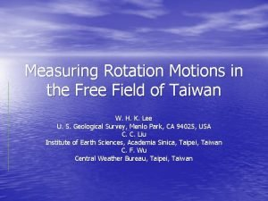 Measuring Rotation Motions in the Free Field of