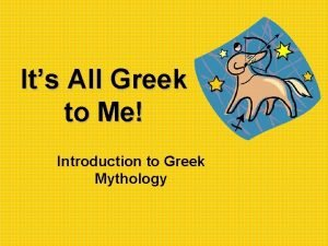 Its All Greek to Me Introduction to Greek