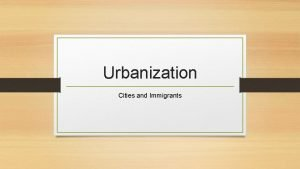 Urbanization Cities and Immigrants Standards SS 912 A