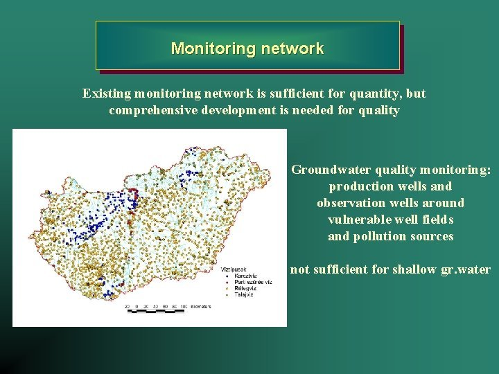Monitoring network Existing monitoring network is sufficient for
