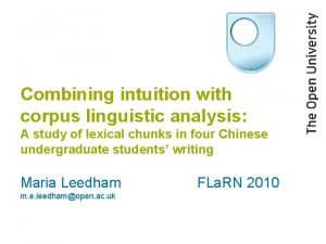 Combining intuition with corpus linguistic analysis A study