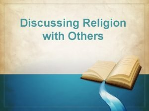 Discussing Religion with Others In our society religion
