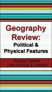 Geography Review Political Physical Features Europe Canada Latin