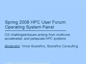 Spring 2008 HPC User Forum Operating System Panel